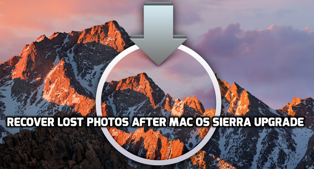 Recover Lost Photos After Mac OS Sierra Upgrade
