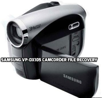 Samsung VP-DX105 camcorder file recovery
