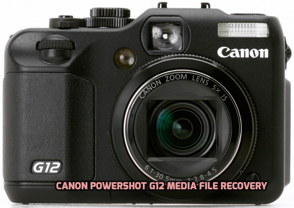 Canon PowerShot G12 media file recovery