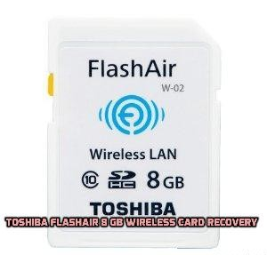 Toshiba FlashAir 8 GB Wireless Card Recovery