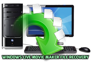 Windows Live Movie Maker file recovery