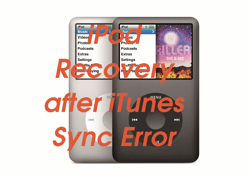 iPod recovery after iTunes sync error