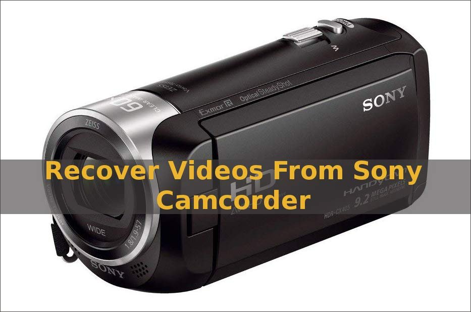 Recover Videos From Sony FDRAX53/B Camcorder