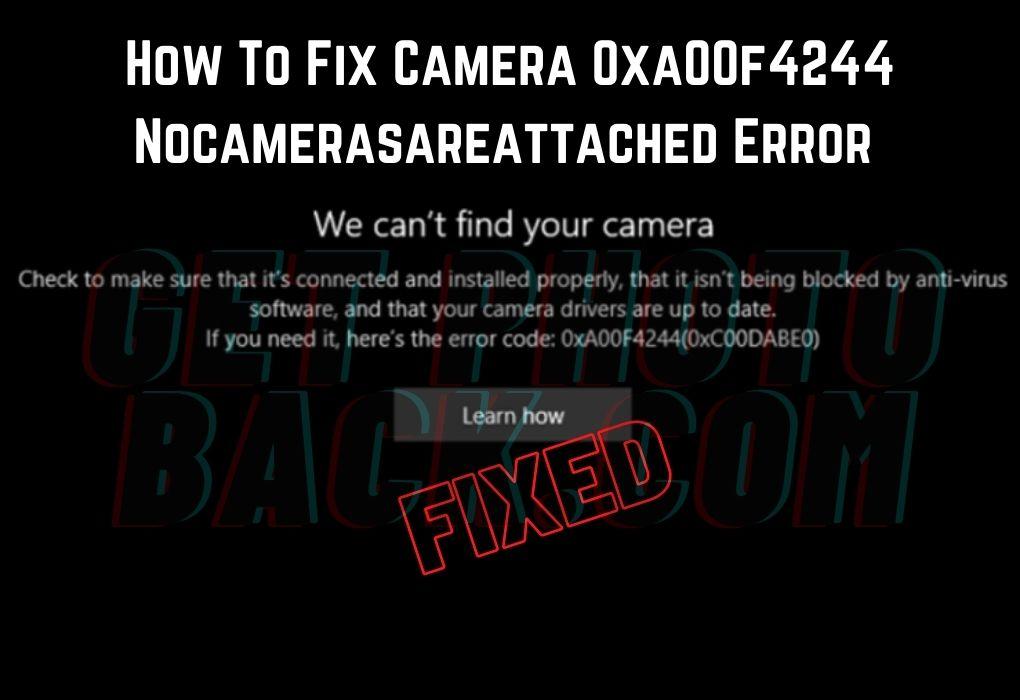 Correction d'une erreur de caméra 0xa00f4244 Nocamerasareattached