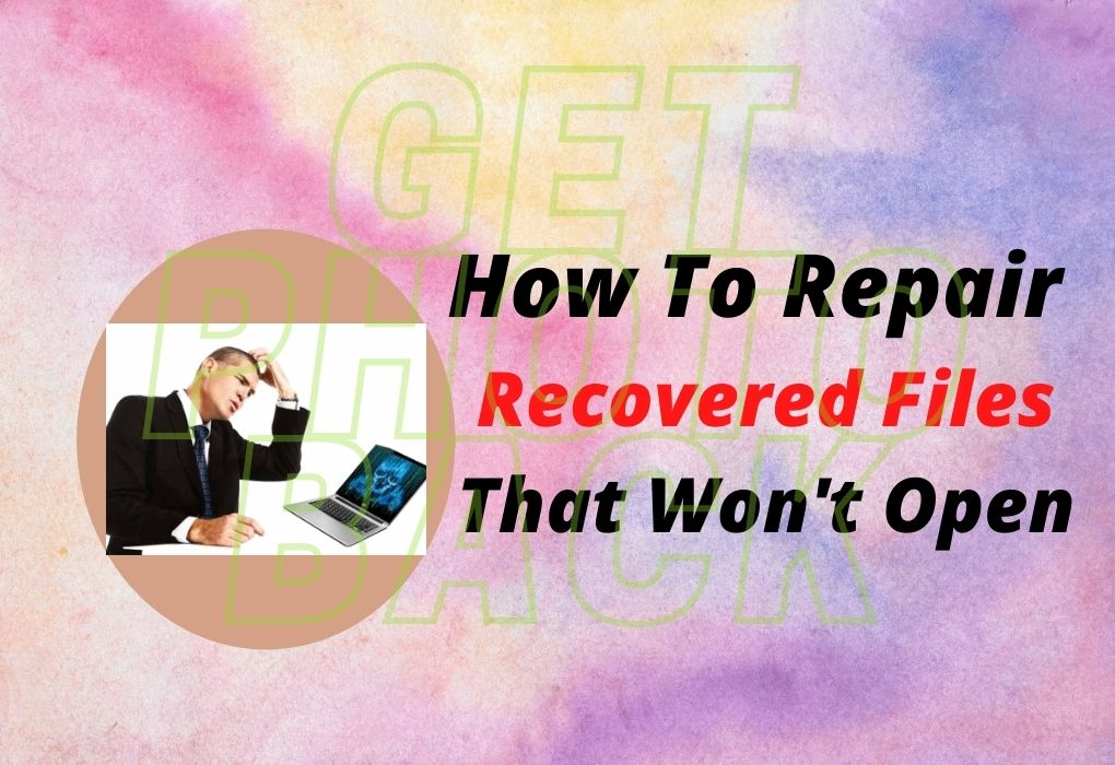 How To Repair Recovered Files That Won't Open