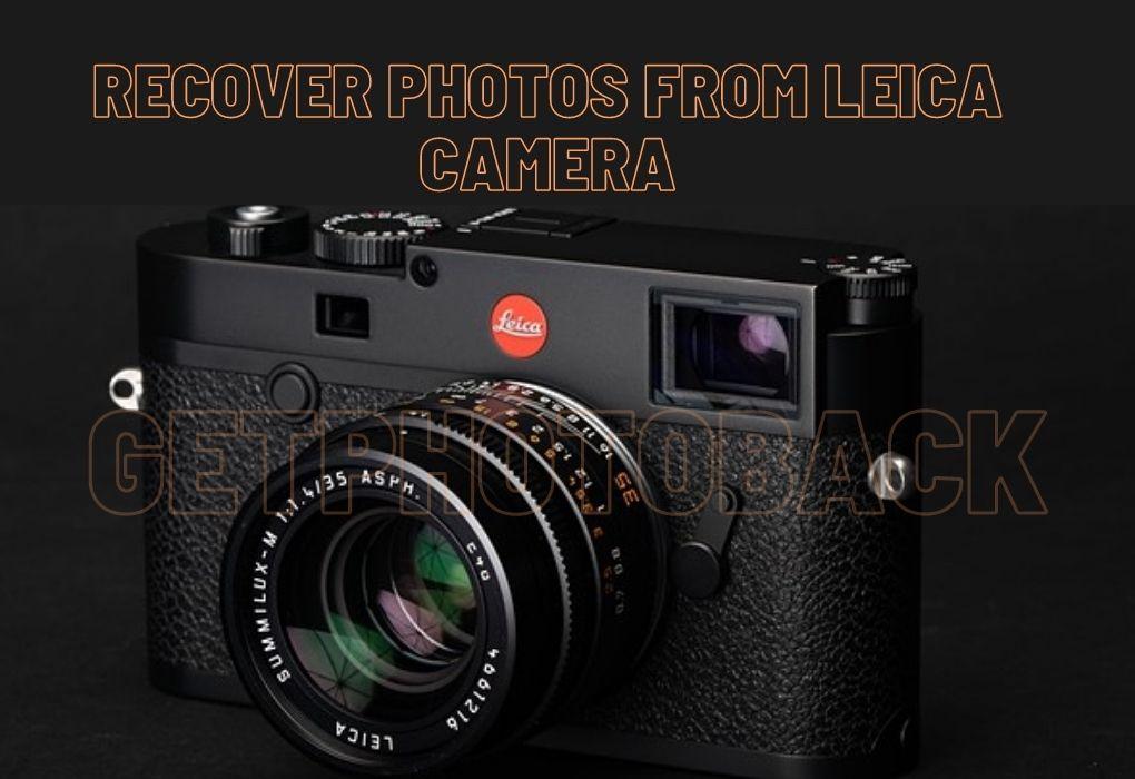 recover photos from Leica Camera