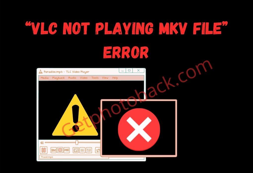 """VLC Not Playing MKV File"" Error"