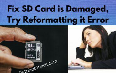 Fix SD Card is Damaged, Try Reformatting it Error