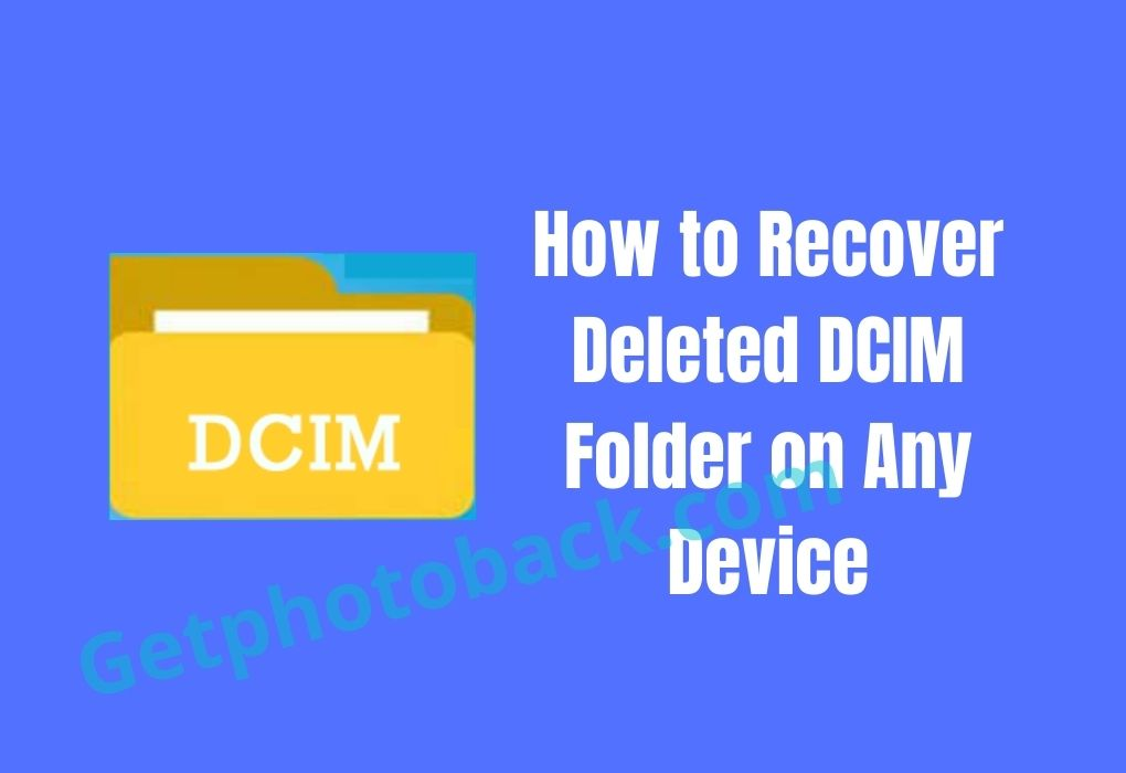 How to Recover Deleted DCIM Folder on Any Device
