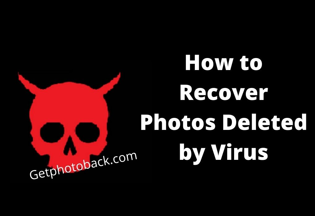 How to Recover Photos Deleted by Virus