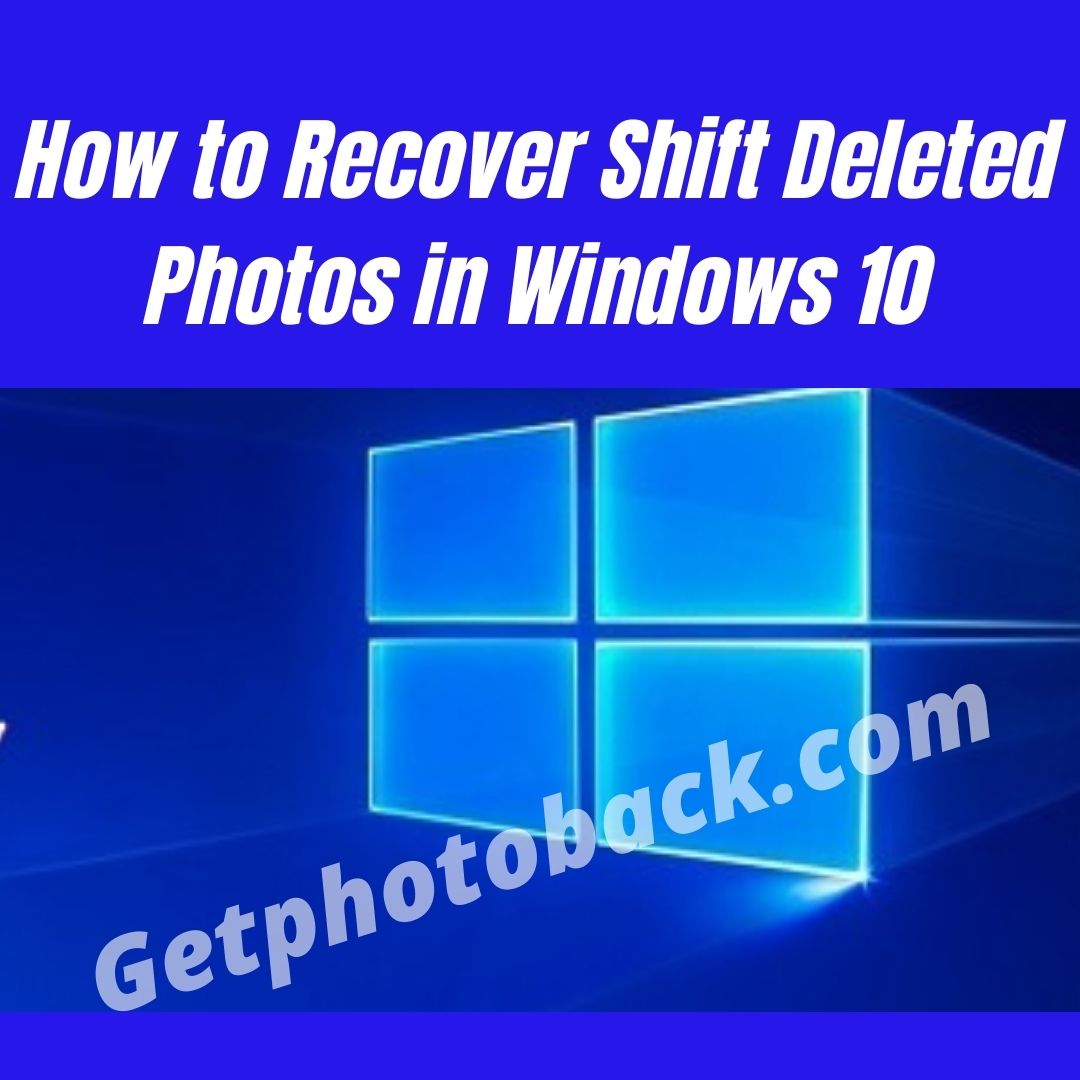 How to Recover Shift Deleted Photos in Windows 10