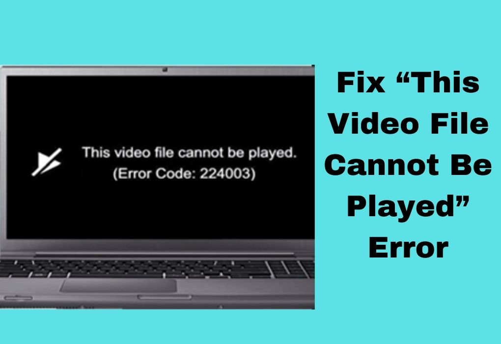 """Fix """"This Video File Cannot Be Played"""" Error"""