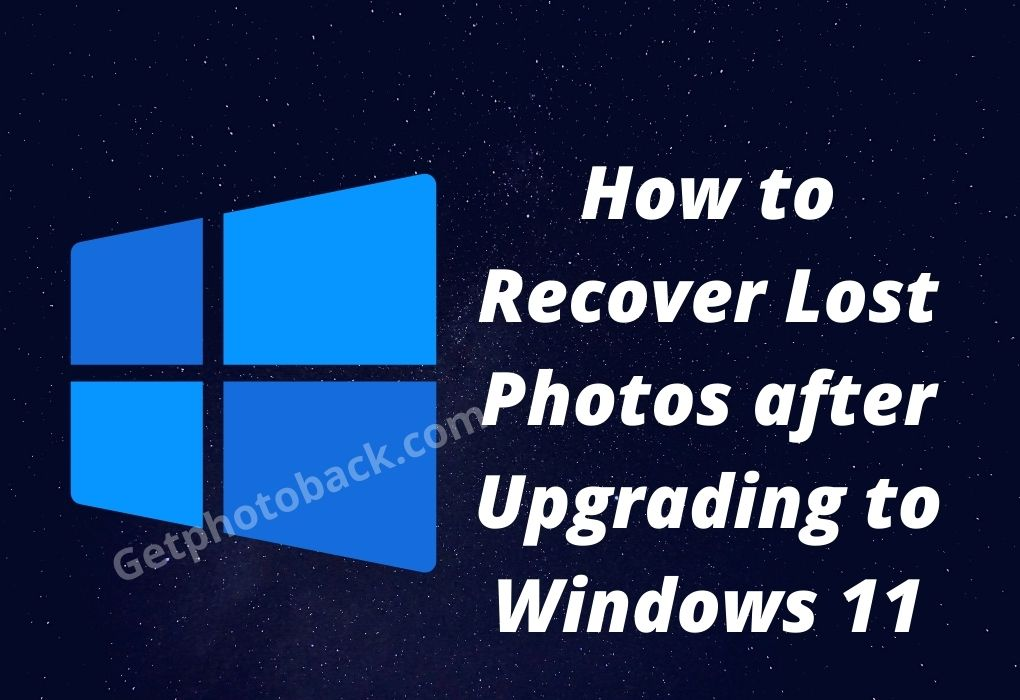Recover lost photos after upgrading to Windows 11